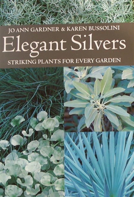Elegant Silvers. Striking Plants for Every Garden